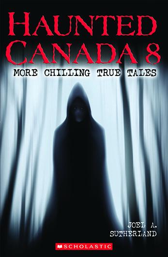 Haunted Canada - Joel A  Sutherland